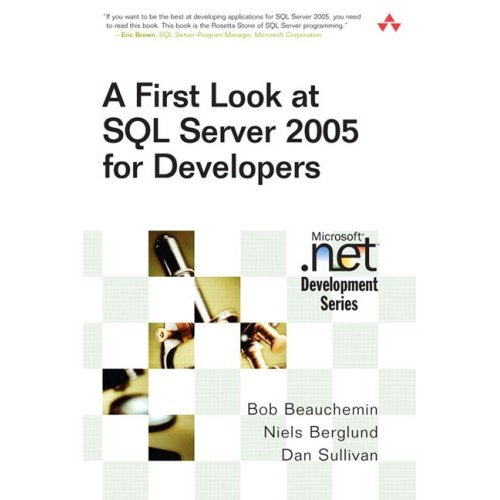 A First Look at SQL Server 2005 for Developers by Niels Berglund free download