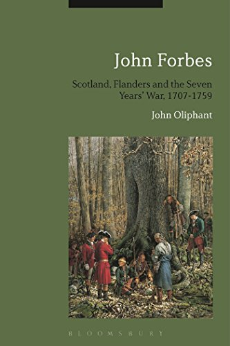 John Forbes: Scotland, Flanders and the Seven Years' War, 1707-1759 free download