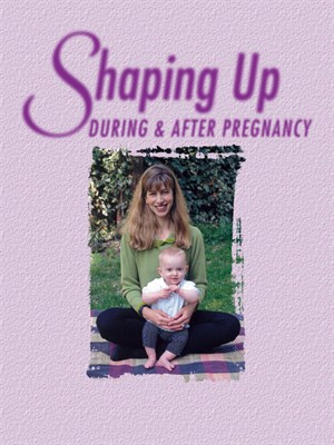 Shaping Up: During and After Pregnancy by Stavia Blunt free download