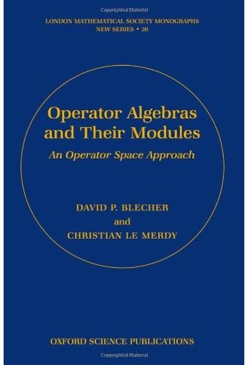 Operator Algebras and Their Modules: An Operator Space Approach free download