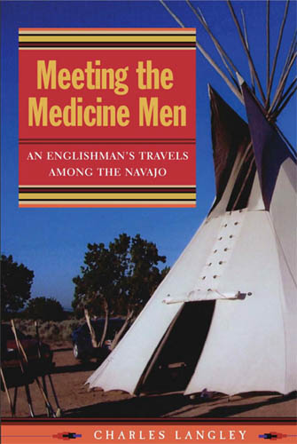 Meeting the Medicine Men: An Englishman's Travels Among the Navajo free download