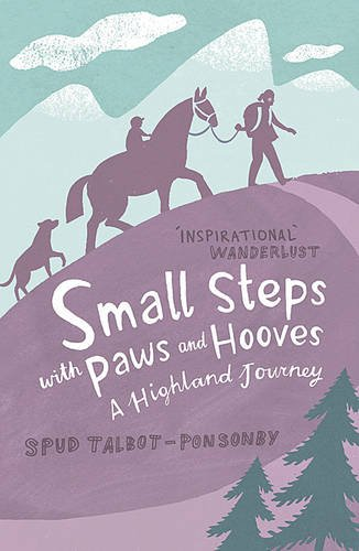 Small Steps with Paws and Hooves: A Highland Journey free download
