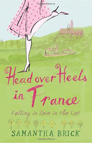 Head Over Heels in France: Falling in Love in the Lot free download