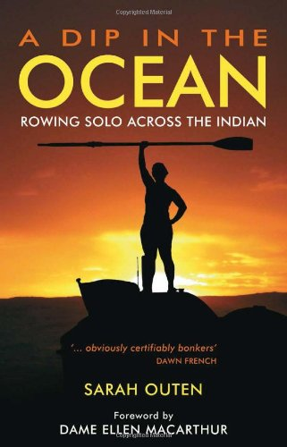 A Dip in the Ocean: Rowing Solo Across the Indian free download