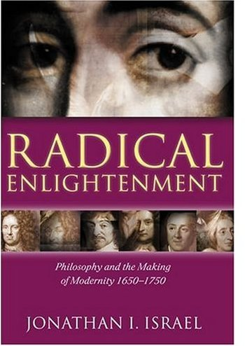 Radical Enlightenment: Philosophy and the Making of Modernity 1650-1750 (First) free download