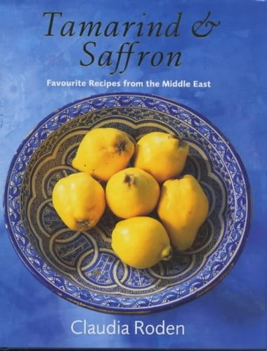 Tamarind and Saffron: Favourite Recipes from the Middle East free download
