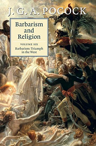 Barbarism and Religion: Volume 6, Barbarism: Triumph in the West free download