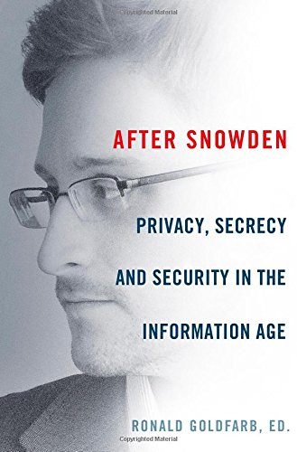 After Snowden: Privacy, Secrecy, and Security in the Information Age free download