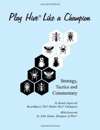 Play Hive Like a Champion: Strategy, Tactics and Commentary free download