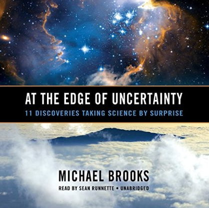 At the Edge of Uncertainty: 11 Discoveries Taking Science by Surprise free download