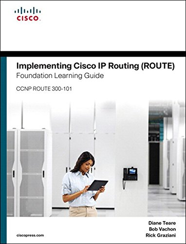 Implementing Cisco IP Routing (ROUTE) Foundation Learning Guide: (CCNP ROUTE 300-101) free download