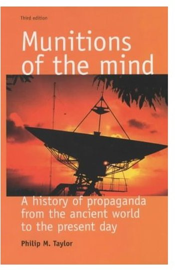 Munitions of the mind: A history of propaganda (3rd edition) free download