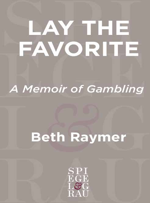 Lay the Favorite: A Memoir of Gambling free download
