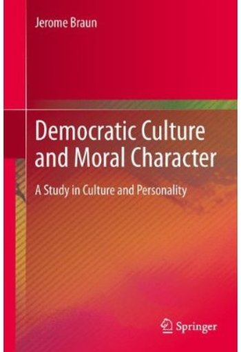 Democratic Culture and Moral Character: A Study in Culture and Personality free download