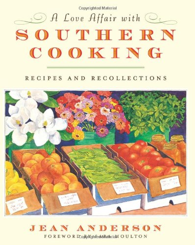 A Love Affair with Southern Cooking: Recipes and Recollections free download