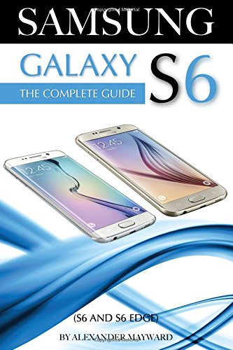 Samsung Galaxy S6: The Complete Guide (S6 & S6 Edge) free download