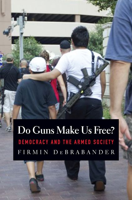 Do Guns Make Us Free?: Democracy and the Armed Society free download