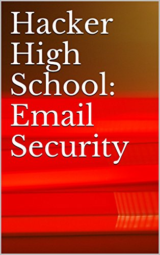 Hacker High School: Email Security free download