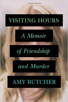 Visiting Hours: A Memoir of Friendship and Murder free download