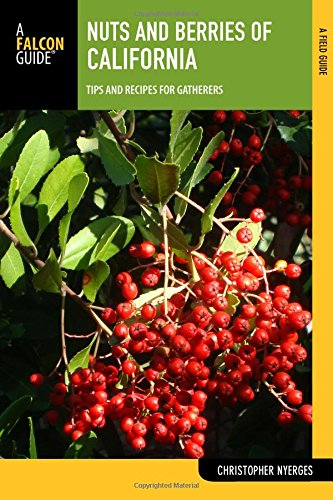 Nuts and Berries of California: Tips and Recipes for Gatherers free download