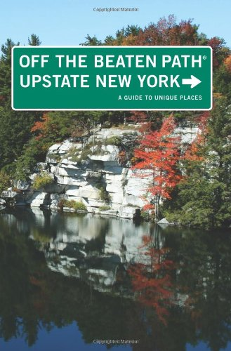 Upstate New York Off the Beaten Path: A Guide To Unique Places free download