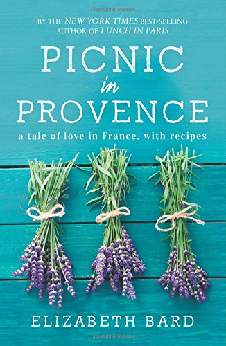 Picnic in Provence: A Tale of Love in France, with Recipes free download