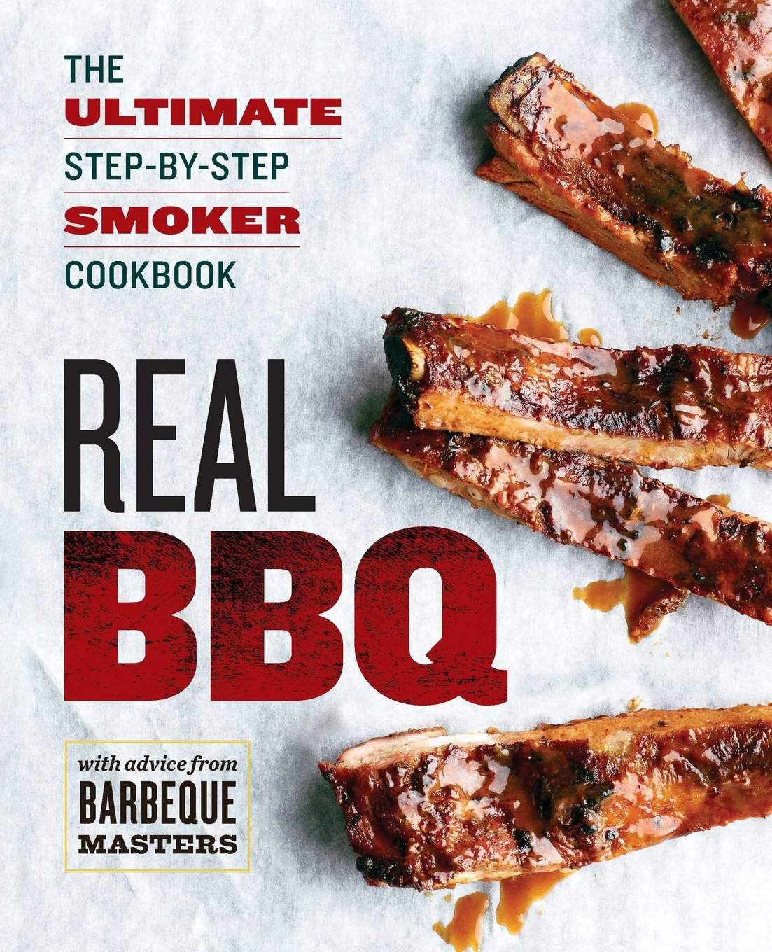 Real BBQ: The Ultimate Step-by-Step Smoker Cookbook free download