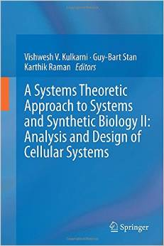 A Systems Theoretic Approach to Systems and Synthetic Biology II: Analysis and Design of Cellular Systems free download