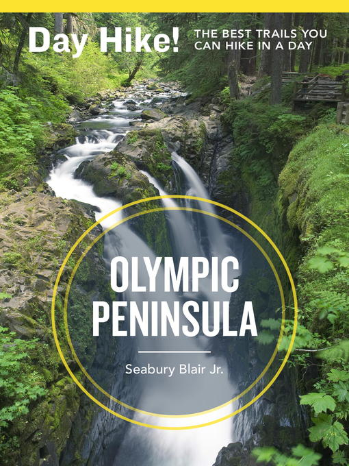 Day Hike! Olympic Peninsula: The Best Trails You Can Hike in a Day, 3rd Edition free download
