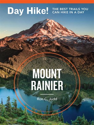 Day Hike! Mount Rainier: The Best Trails You Can Hike in a Day free download