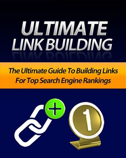 Ultimate Link Building: Guide to Building Links for Top Search Engine Rankings free download