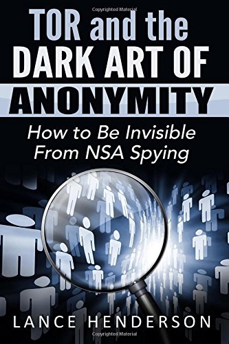 Tor and the Dark Art of Anonymity free download