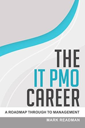 The IT PMO Career - A Roadmap Through To Management free download