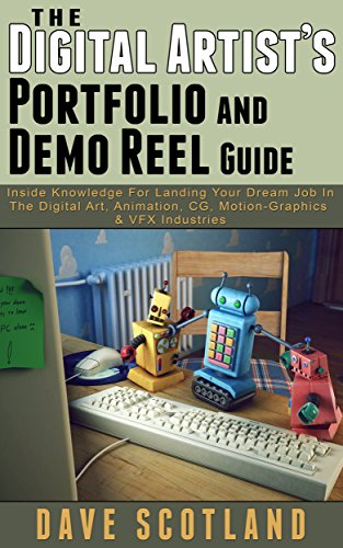 The Digital Artist's Portfolio and Demo Reel Guide free download