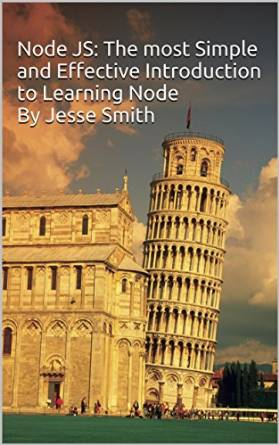 Node JS: The most Simple and Effective Introduction to Learning Node free download
