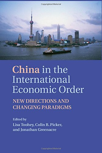 China in the International Economic Order: New Directions and Changing Paradigms free download