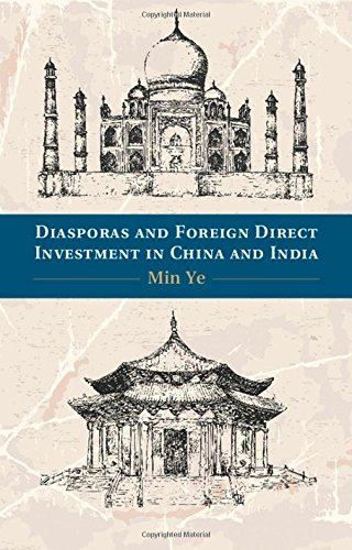Diasporas and Foreign Direct Investment in China and India free download