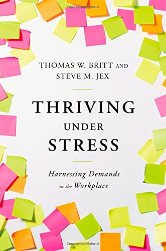 Thriving Under Stress: Harnessing Demands in the Workplace free download