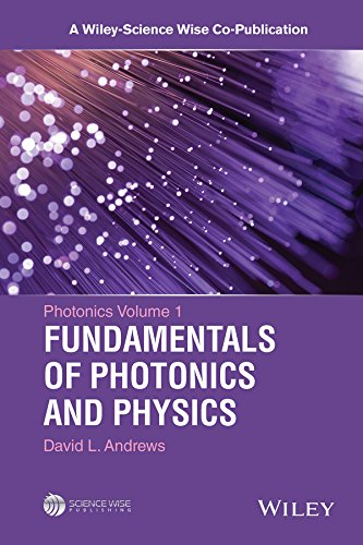 Photonics, Volume 1: Fundamentals of Photonics and Physics free download