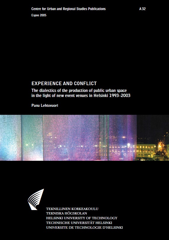 Experience and Conflict: The Dialectics of the Production of Public Urban Space in the Light of New Event Venues...