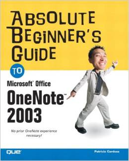 Absolute Beginner's Guide to Microsoft Office OneNote 2003 free download