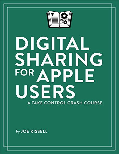 Digital Sharing for Apple Users: A Take Control Crash Course free download