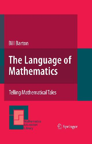The Language of Mathematics: Telling Mathematical Tales free download