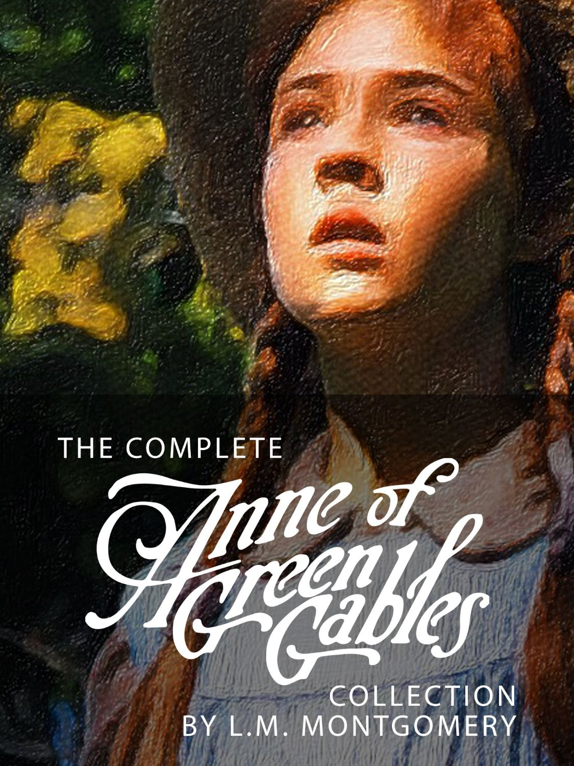 The Complete Anne of Green Gables Collection: 10 Classic Books, including Anne of Green Gables, Anne of Avonlea and 8 Others free download