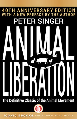 Animal Liberation: The Definitive Classic of the Animal Movement (40th Anniversary Edition) free download