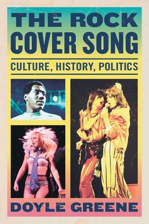 The Rock Cover Song: Culture, History, Politics free download