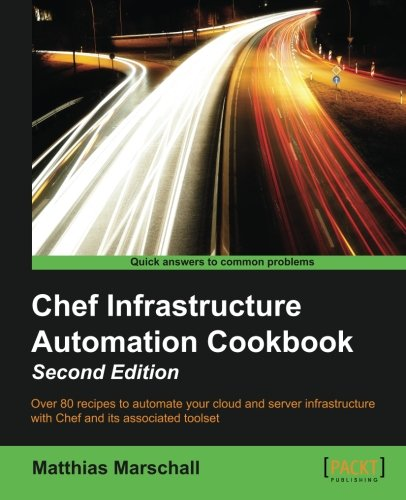 Chef Infrastructure Automation Cookbook - Second Edition free download