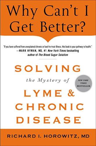 Why Can't I Get Better?: Solving the Mystery of Lyme and Chronic Disease free download