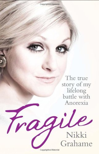 Fragile: The True Story of My Lifelong Battle Against Anorexia free download