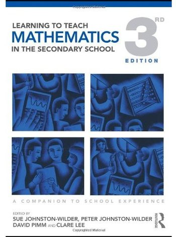 Learning to Teach Mathematics in the Secondary School: A Companion to School Experience (3rd edition) free download